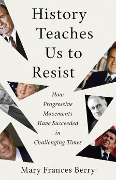 History Teaches Us to Resist: How Progressive Movements Have Succeeded in Challenging Times