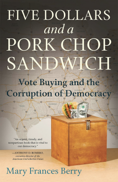 Five Dollars and a Pork Chop Sandwich: Vote Buying and the Corruption of Democracy