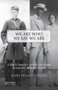 We Are Who We Say We Are: A Black Family's Search for Home Across the Atlantic World