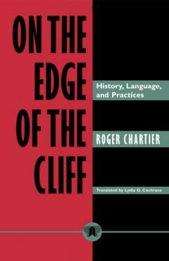 On the Edge of the Cliff: History, Language and Practices (Parallax: Re-visions of Culture and Society)