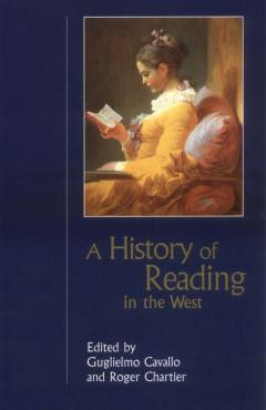 A History of Reading in the West (Studies in Print Culture and the History of the Book)