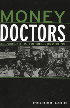 Money Doctors: The Experience of International Financial Advising 1850-2000