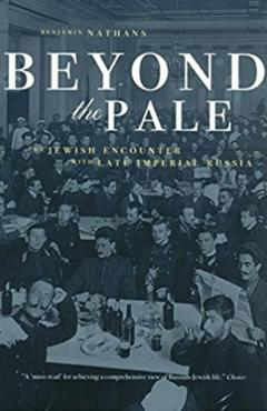 Beyond the Pale: The Jewish Encounter with Late Imperial Russia