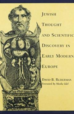 Jewish Thought and Scientific Discovery in Early Modern Europe