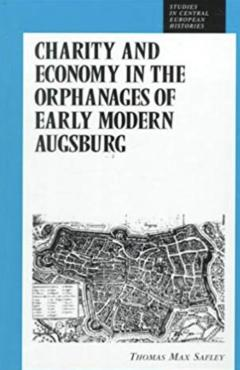 Charity and Economy in the Orphanages of Early Modern Augsburg