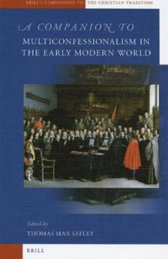A Companion to Multiconfessionalism in the Early Modern World