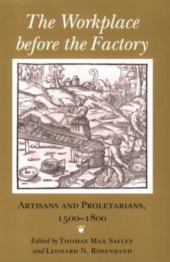 Workplace before the Factory: Artisans and Proletarians, 1500-1800