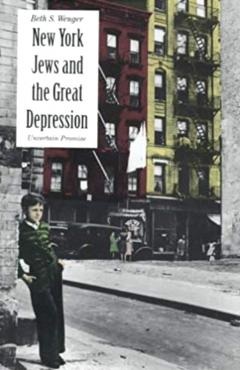 New York Jews and the Great Depression: Uncertain Promise