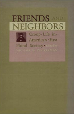 Friends and Neighbors: Group Life in America's First Plural Society