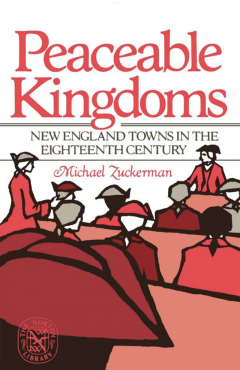 Peaceable Kingdoms: New England Towns in the Eighteenth Century