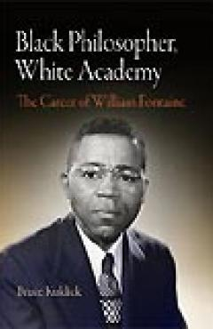 book cover, Black Philosopher, White Academy: The Career of William Fontaine