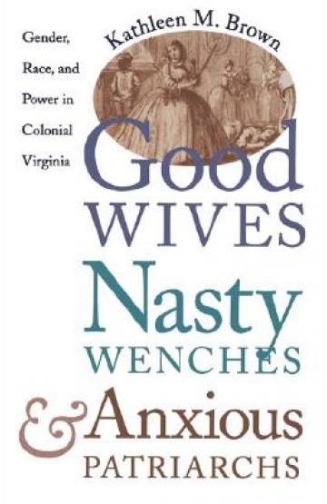 book cover, Good Wives, Nasty Wenches, and Anxious Patriarchs